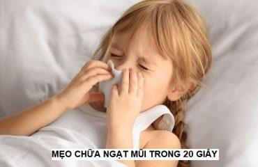 mẹo chữa ngạt mũi trong 20 giây